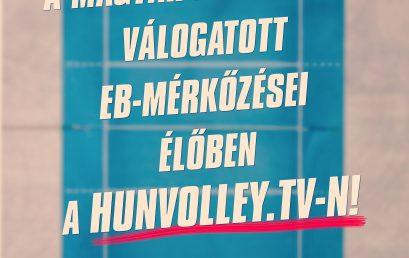 A magyar női U16 válogatott Eb mérkőzései a hunvolley.tv-n!